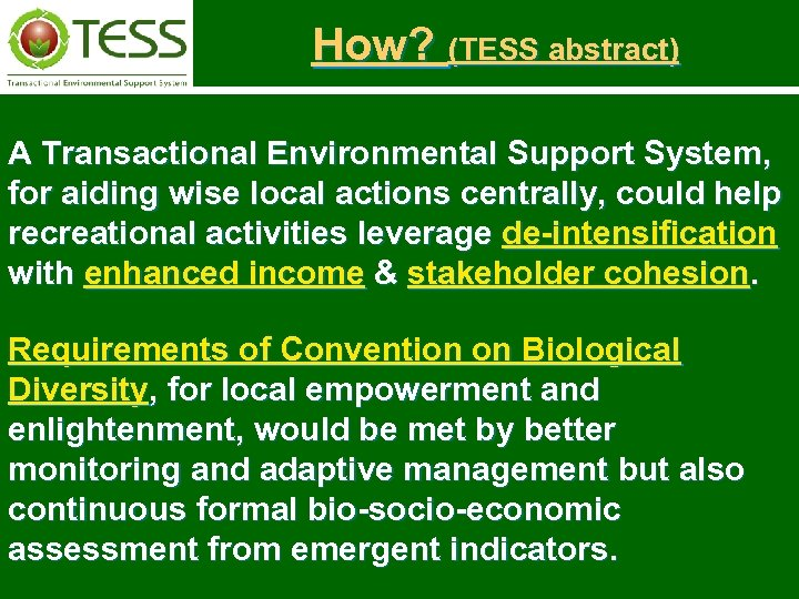 How? (TESS abstract) A Transactional Environmental Support System, for aiding wise local actions centrally,