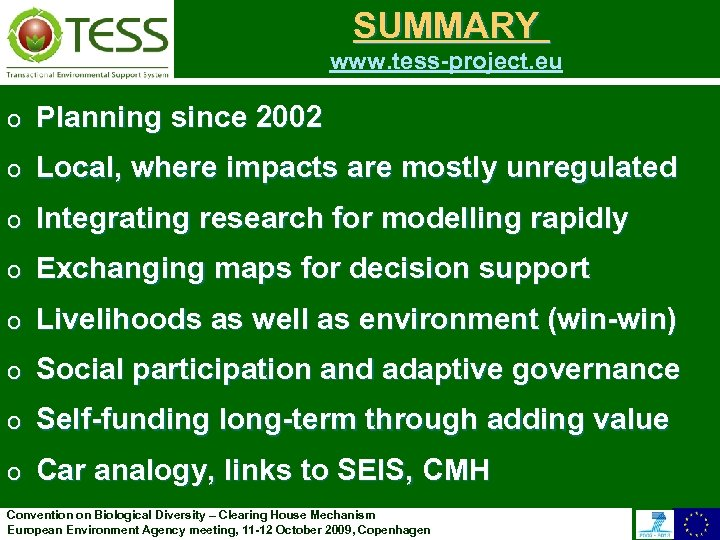 SUMMARY www. tess-project. eu o Planning since 2002 o Local, where impacts are mostly