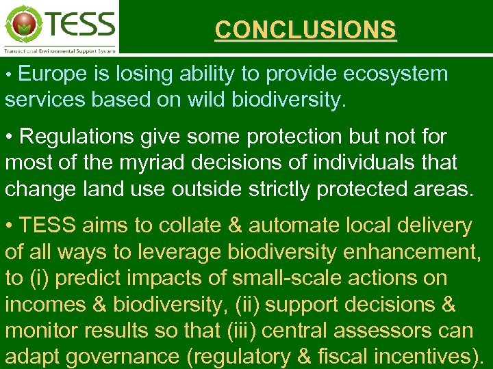 CONCLUSIONS • Europe is losing ability to provide ecosystem services based on wild biodiversity.