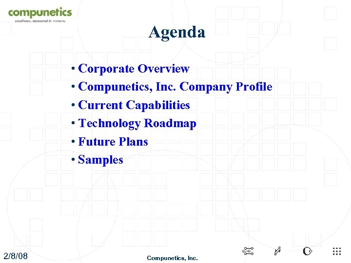 Agenda • Corporate Overview • Compunetics, Inc. Company Profile • Current Capabilities • Technology