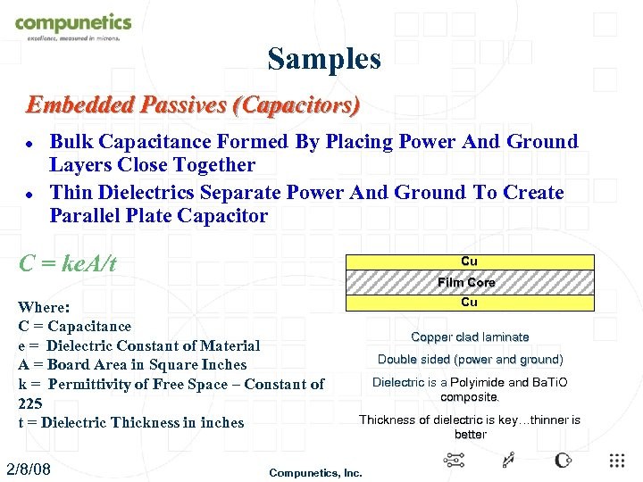 Samples Embedded Passives (Capacitors) l l Bulk Capacitance Formed By Placing Power And Ground