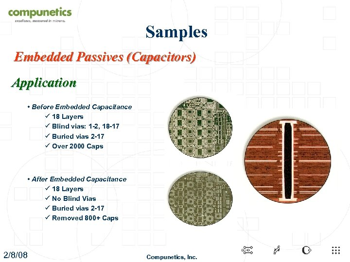 Samples Embedded Passives (Capacitors) Application • Before Embedded Capacitance ü 18 Layers ü Blind