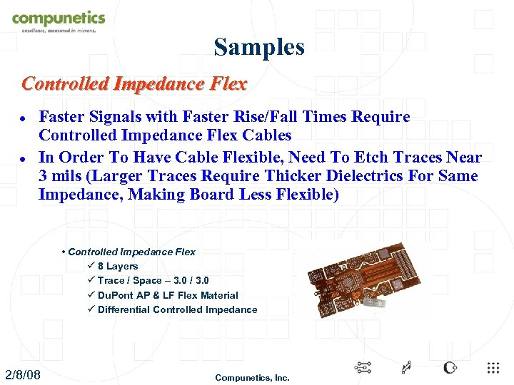 Samples Controlled Impedance Flex l l Faster Signals with Faster Rise/Fall Times Require Controlled
