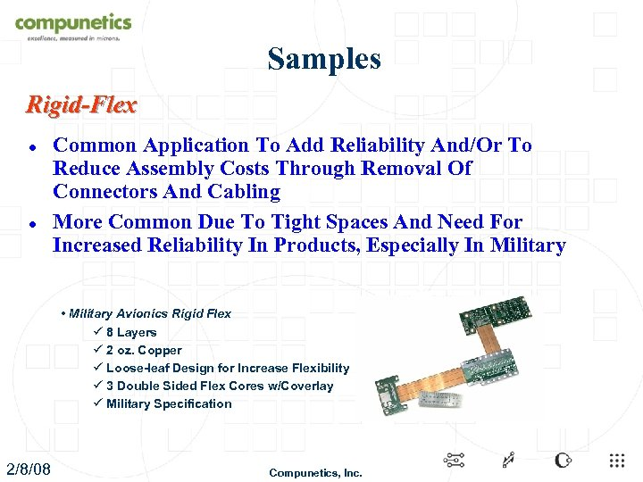 Samples Rigid-Flex l l Common Application To Add Reliability And/Or To Reduce Assembly Costs
