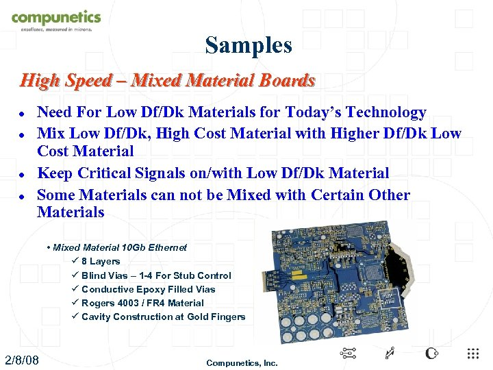 Samples High Speed – Mixed Material Boards l l Need For Low Df/Dk Materials