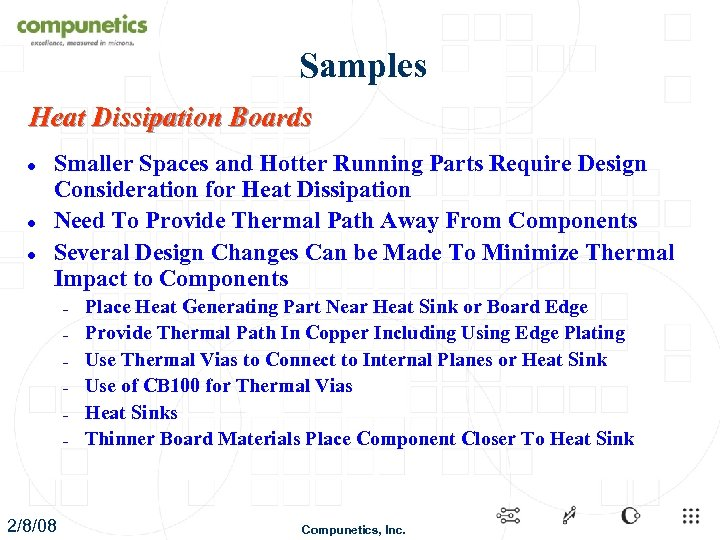 Samples Heat Dissipation Boards l l l Smaller Spaces and Hotter Running Parts Require