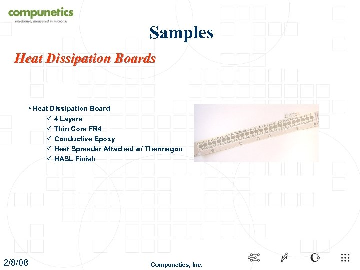 Samples Heat Dissipation Boards • Heat Dissipation Board ü 4 Layers ü Thin Core