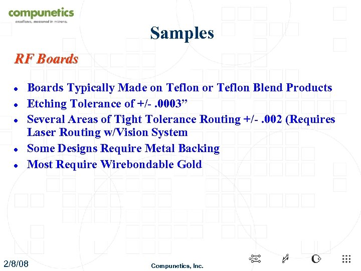 Samples RF Boards l l l Boards Typically Made on Teflon or Teflon Blend