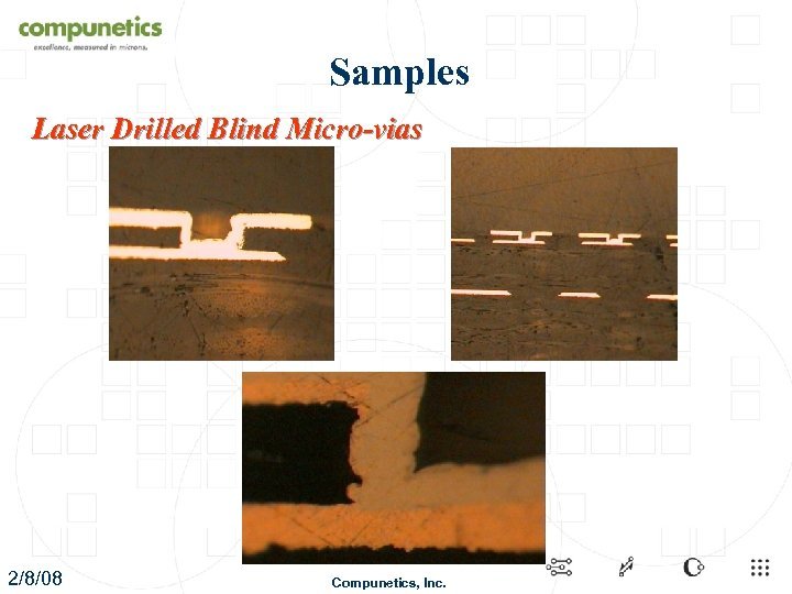 Samples Laser Drilled Blind Micro-vias 2/8/08 Compunetics, Inc.