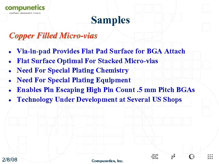 Samples Copper Filled Micro-vias l l l Via-in-pad Provides Flat Pad Surface for BGA