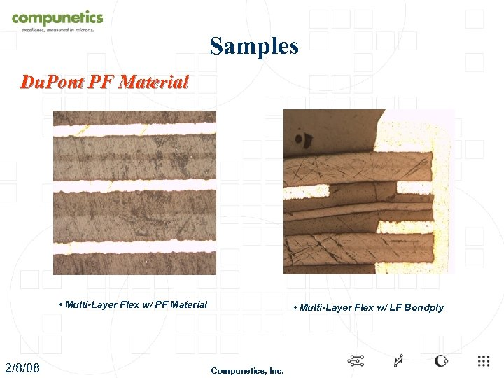 Samples Du. Pont PF Material • Multi-Layer Flex w/ PF Material 2/8/08 • Multi-Layer