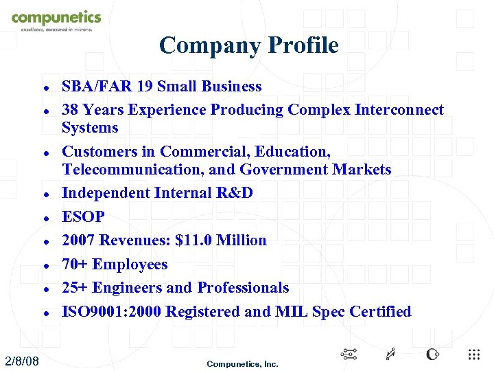 Company Profile l l l l l 2/8/08 SBA/FAR 19 Small Business 38 Years