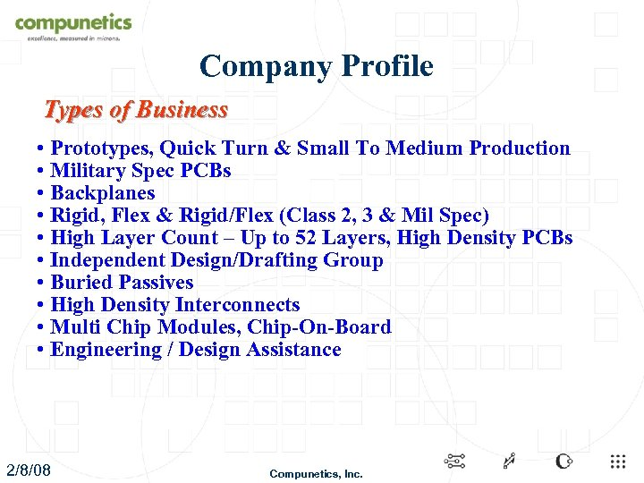 Company Profile Types of Business • Prototypes, Quick Turn & Small To Medium Production