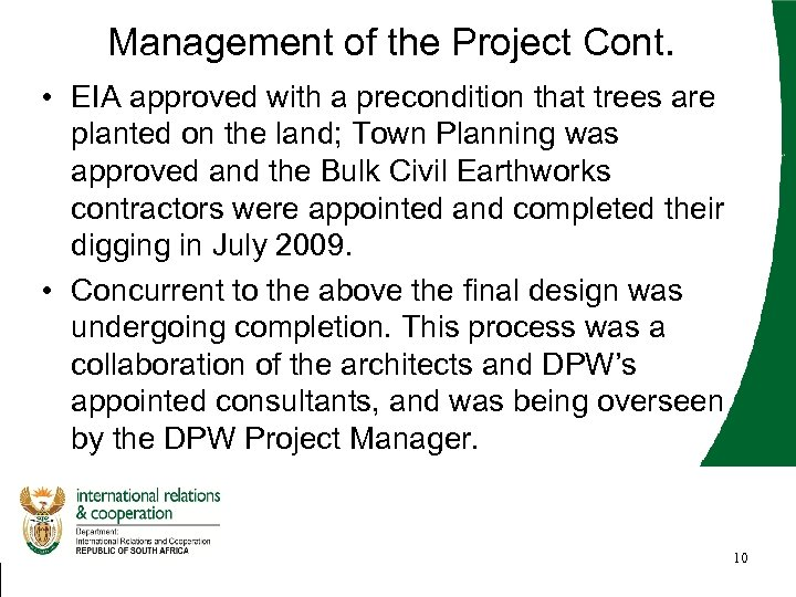 Management of the Project Cont. • EIA approved with a precondition that trees are
