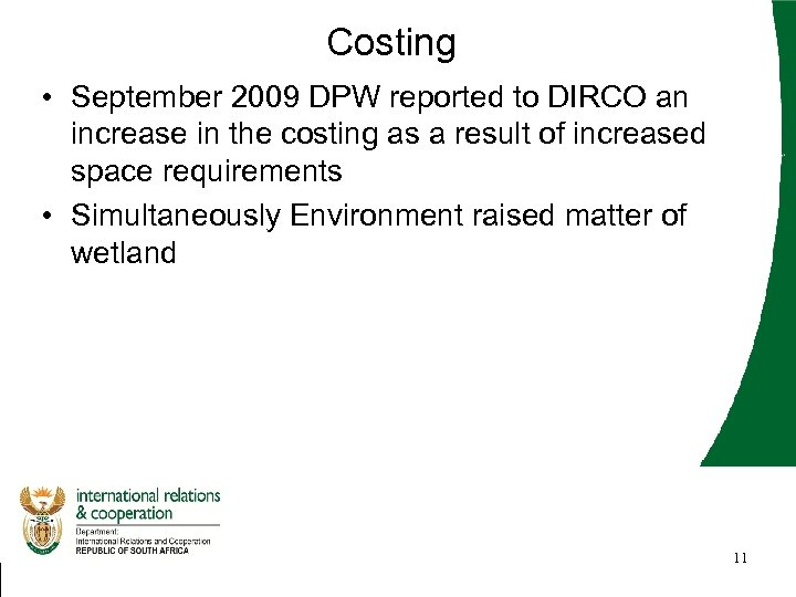 Costing • September 2009 DPW reported to DIRCO an increase in the costing as