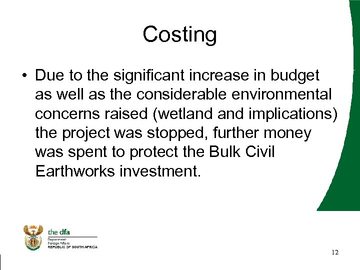 Costing • Due to the significant increase in budget as well as the considerable