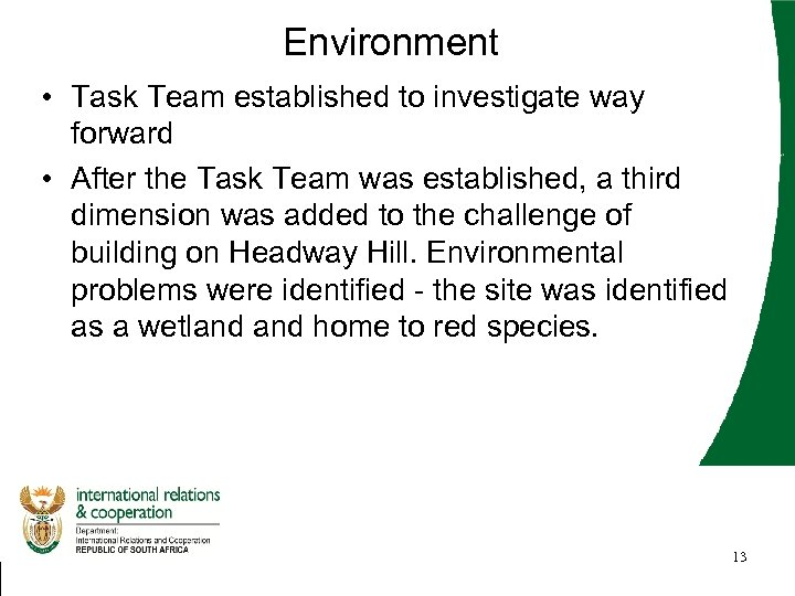 Environment • Task Team established to investigate way forward • After the Task Team