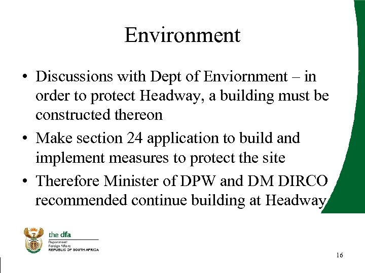 Environment • Discussions with Dept of Enviornment – in order to protect Headway, a
