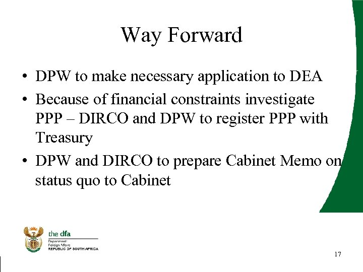 Way Forward • DPW to make necessary application to DEA • Because of financial