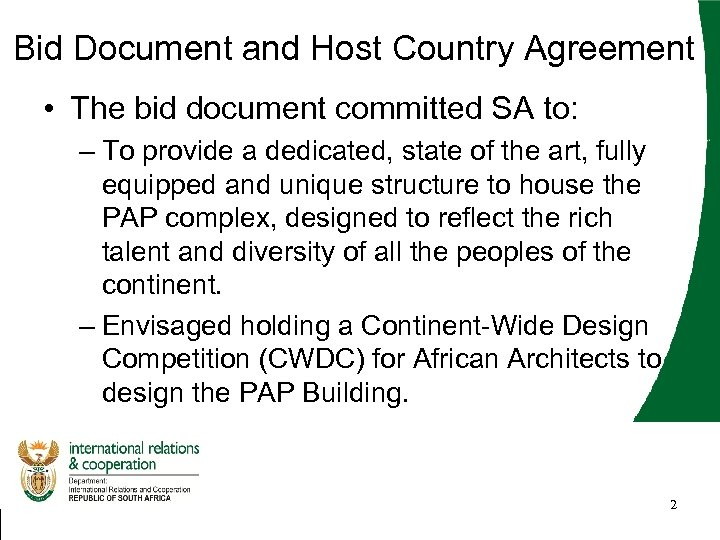 Bid Document and Host Country Agreement • The bid document committed SA to: –