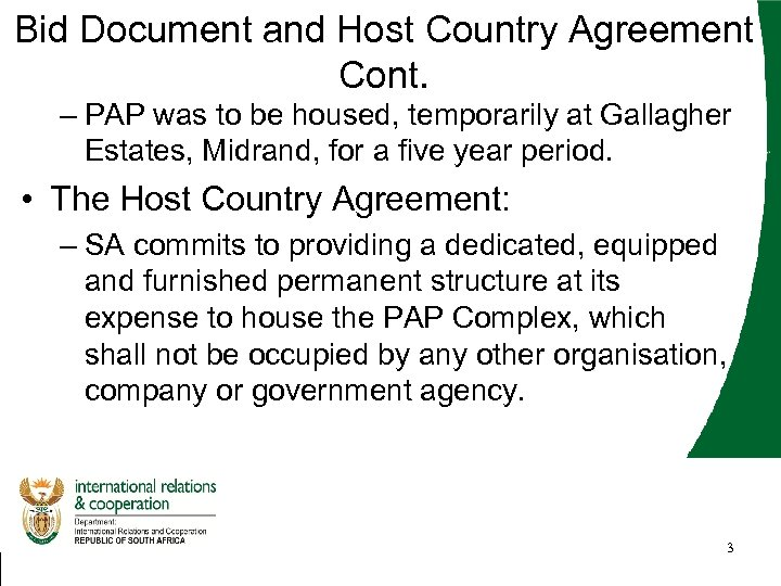 Bid Document and Host Country Agreement Cont. – PAP was to be housed, temporarily