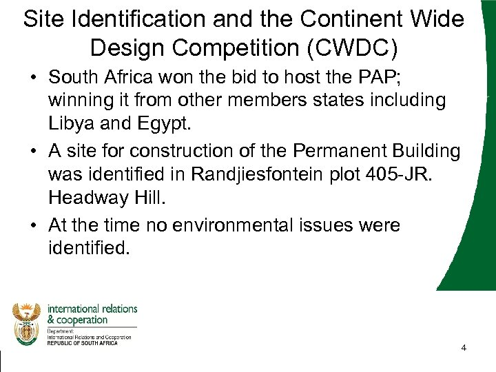 Site Identification and the Continent Wide Design Competition (CWDC) • South Africa won the