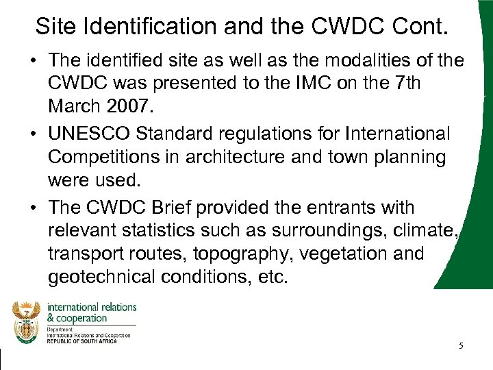Site Identification and the CWDC Cont. • The identified site as well as the