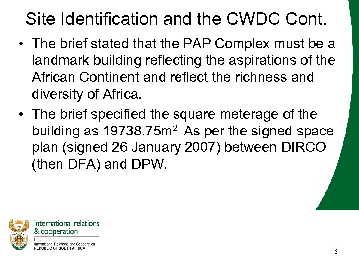 Site Identification and the CWDC Cont. • The brief stated that the PAP Complex