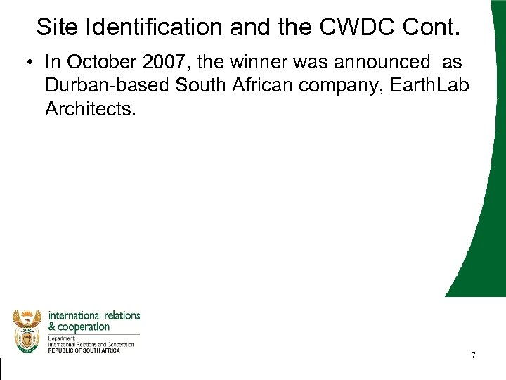 Site Identification and the CWDC Cont. • In October 2007, the winner was announced