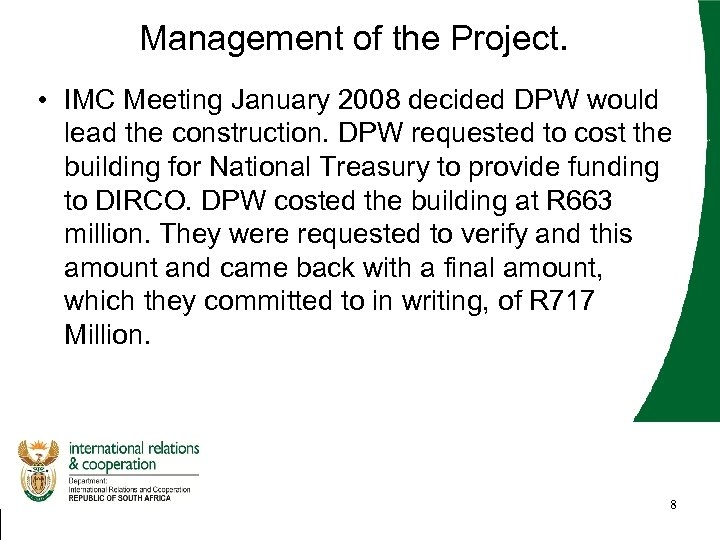 Management of the Project. • IMC Meeting January 2008 decided DPW would lead the