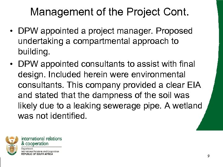 Management of the Project Cont. • DPW appointed a project manager. Proposed undertaking a