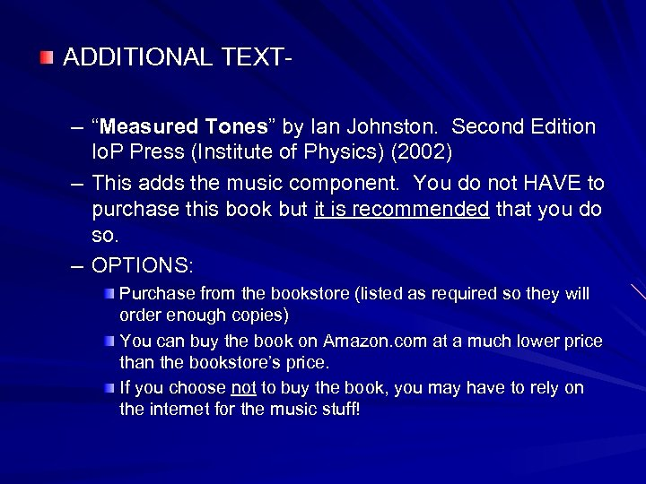 "ADDITIONAL TEXT– ""Measured Tones"" by Ian Johnston. Second Edition Io. P Press (Institute of"