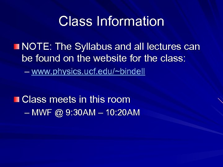 Class Information NOTE: The Syllabus and all lectures can be found on the website
