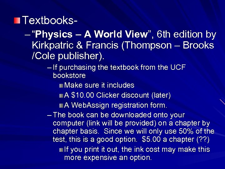 "Textbooks– ""Physics – A World View"", 6 th edition by Kirkpatric & Francis (Thompson"