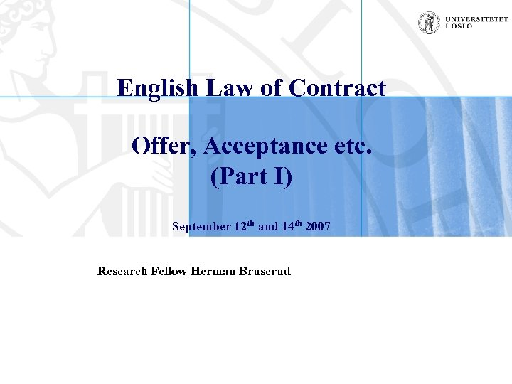 English Law of Contract Offer, Acceptance etc. (Part I) September 12 th and 14