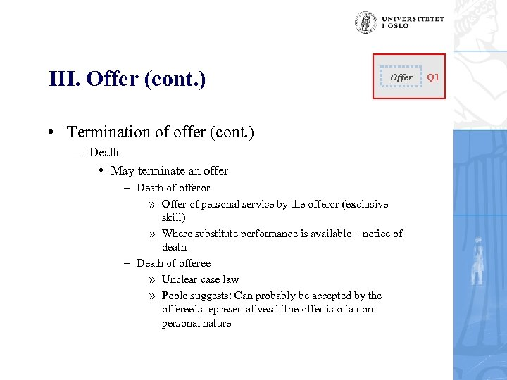 III. Offer (cont. ) Offer • Termination of offer (cont. ) – Death •