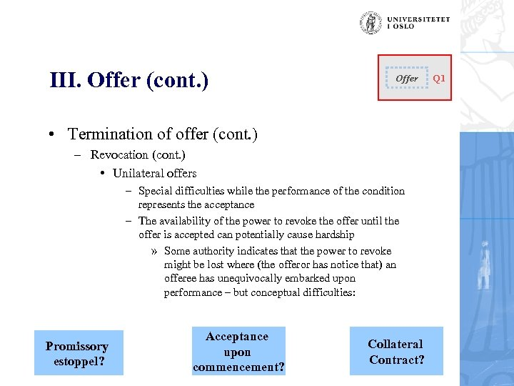 III. Offer (cont. ) Offer • Termination of offer (cont. ) – Revocation (cont.