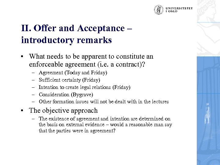 II. Offer and Acceptance – introductory remarks • What needs to be apparent to