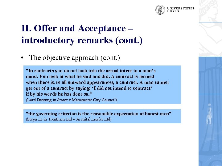 II. Offer and Acceptance – introductory remarks (cont. ) • The objective approach (cont.
