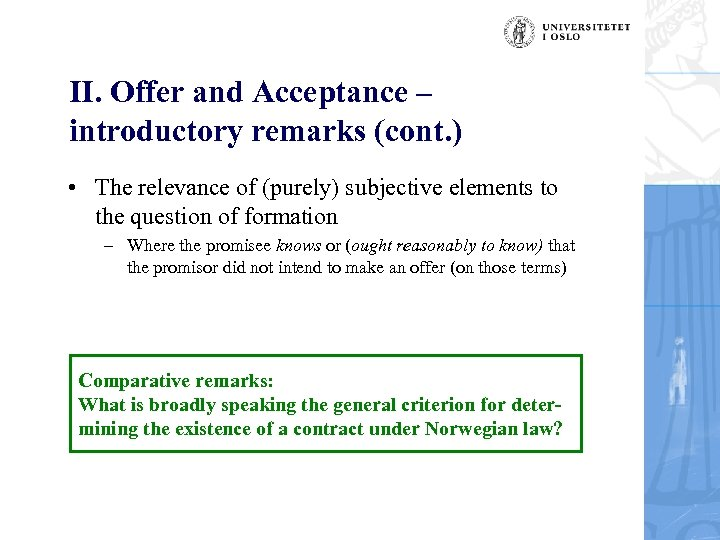 II. Offer and Acceptance – introductory remarks (cont. ) • The relevance of (purely)