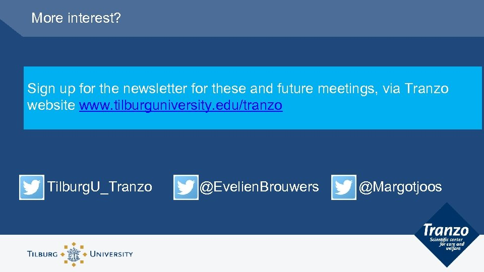 More interest? Sign up for the newsletter for these and future meetings, via Tranzo
