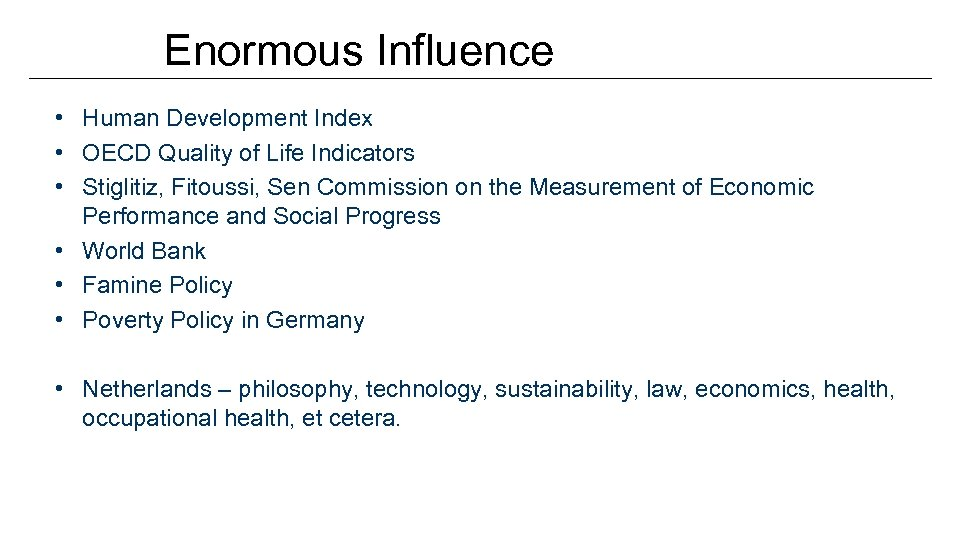 Enormous Influence • Human Development Index • OECD Quality of Life Indicators • Stiglitiz,