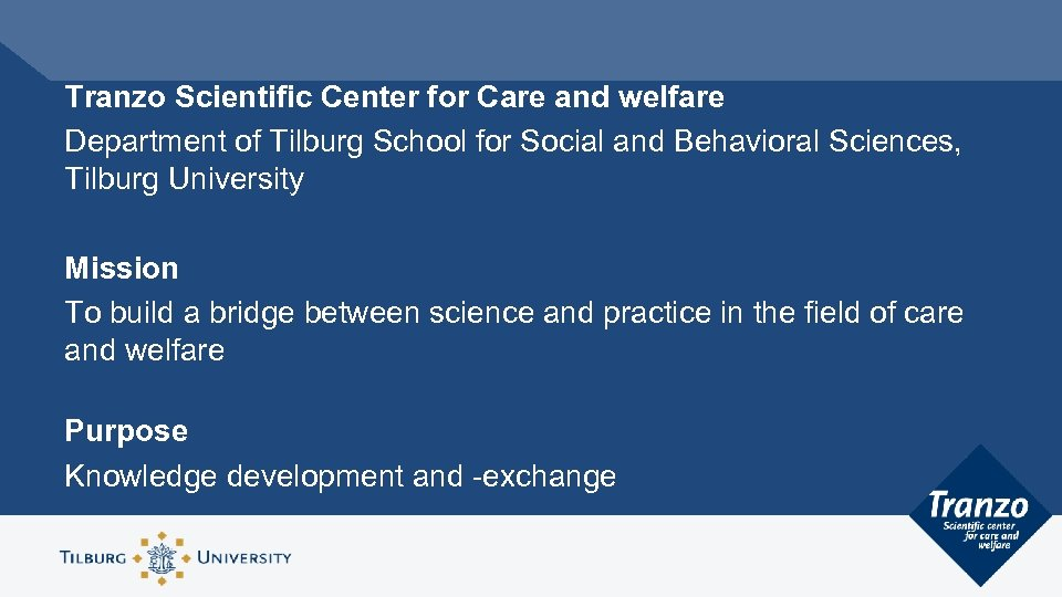 Tranzo Scientific Center for Care and welfare Department of Tilburg School for Social and