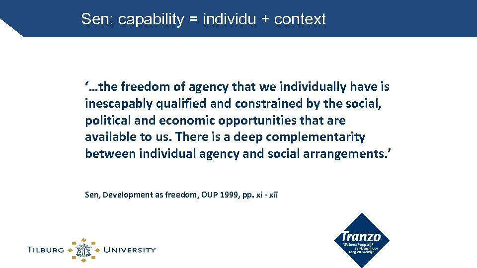Sen: capability = individu + context '…the freedom of agency that we individually have