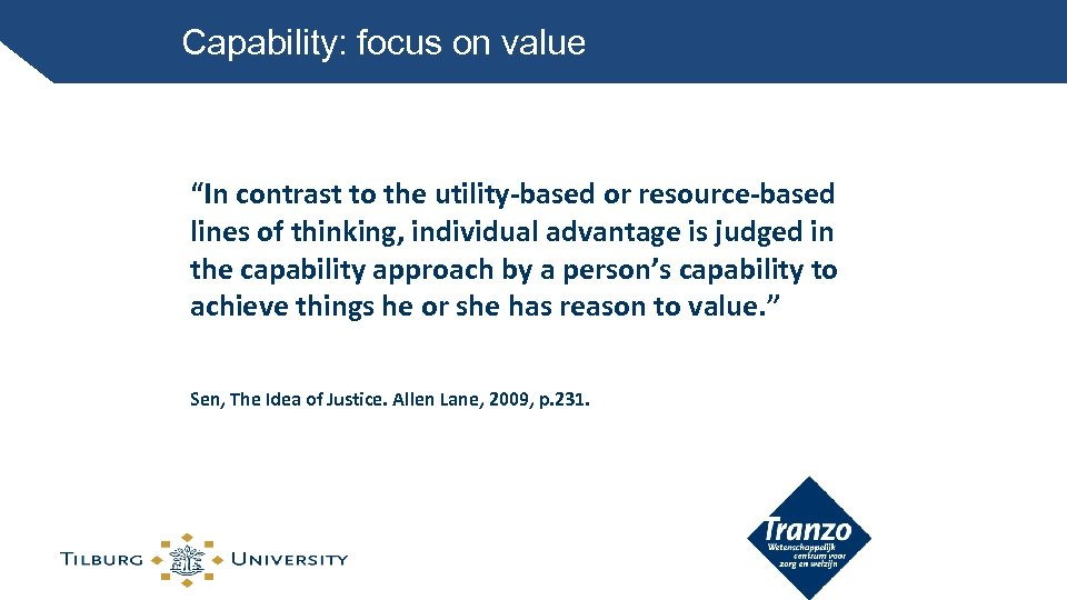 "Capability: focus on value ""In contrast to the utility-based or resource-based lines of thinking,"