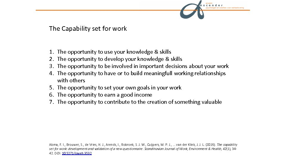 The Capability set for work 1. 2. 3. 4. The opportunity to use your