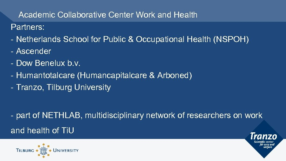 Academic Collaborative Center Work and Health Partners: - Netherlands School for Public & Occupational