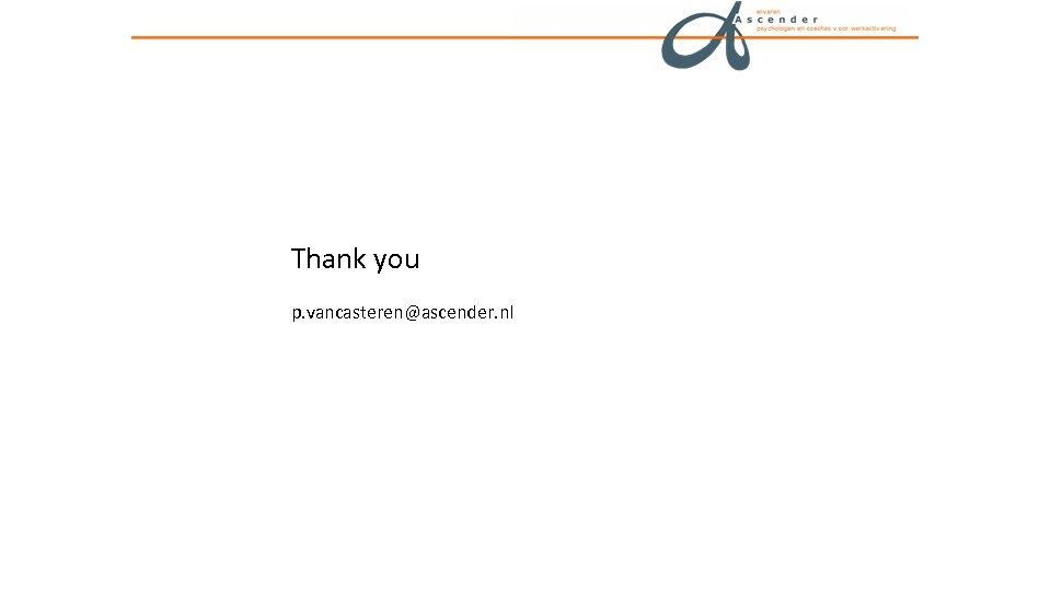Thank you p. vancasteren@ascender. nl