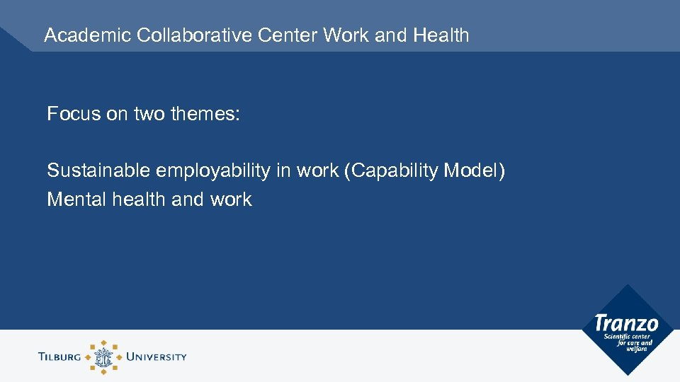 Academic Collaborative Center Work and Health Focus on two themes: Sustainable employability in work