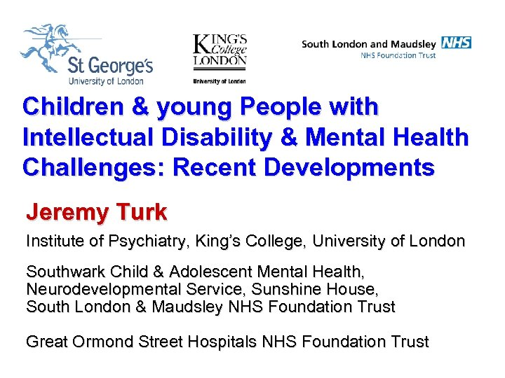 Children & young People with Intellectual Disability & Mental Health Challenges: Recent Developments Jeremy